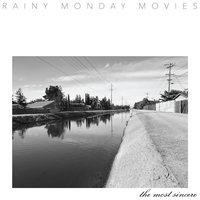The Most Sincere — Rainy Monday Movies
