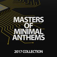 Masters of Minimal Anthems 2017 Collection — сборник
