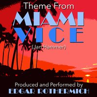 "Theme (From the TV Series ""Miami Vice"" — Jan Hammer, Edgar Rothermich"
