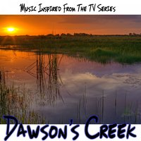 Dawson's Creek (Music Inspired from the TV Series) — The Capeside Freshman