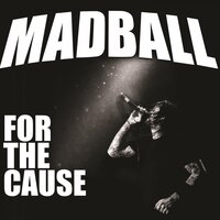 For the Cause — Madball