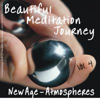 Beautiful Meditation Journey New Age Atmospheres Vol. 4 — сборник
