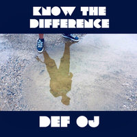 Know the Difference — DEF OJ