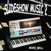 Slideshow Music 2 — Mike Bell
