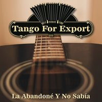 Tangos For Export / La Abandoné Y No Sabía — сборник