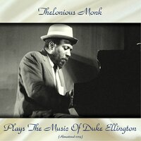 Thelonious Monk Plays The Music Of Duke Ellington — Thelonious Monk, Oscar Pettiford / Kenny Clarke