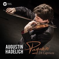 Paganini: 24 Caprices, Op. 1 — Augustin Hadelich, Никколо Паганини
