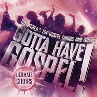 Gotta Have Gospel! Ultimate Choirs — сборник