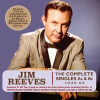 The Complete Singles As & Bs 1949-62 — Jim Reeves