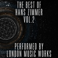 The Best of Hans Zimmer Vol.2 — London Music Works, The City of Prague Philarmonic Orchestra