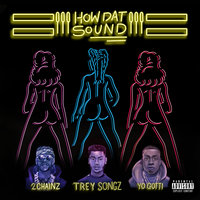 How Dat Sound — Trey Songz, 2Chainz, Yo Gotti