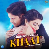 Chobare Aali Khaat - Single — Masoom Sharma