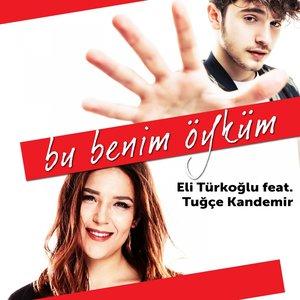 Tuğçe Kandemir, Eli Türkoğlu - Bu Benim Öyküm