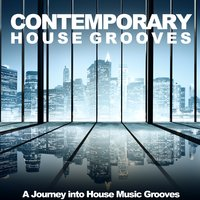 Contemporary House Grooves (A Journey into House Music Grooves) — сборник