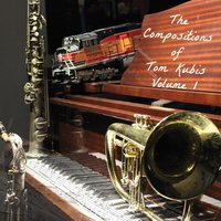 The Compositions of Tom Kubis, Vol. 1 — Tom Kubis