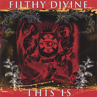 This is Filthy Divine — Filthy Divine