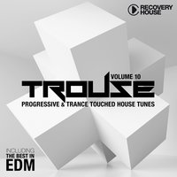 Trouse!, Vol. 10 - Progressive & Trance Touched House Tunes — сборник