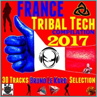 France Tribal Tech Compilation 2017 — Bruno Le Kard