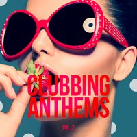 Clubbing Anthems, Vol. 2 — сборник