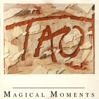 Magical Moments — TAO