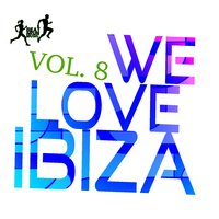 We Love Ibiza, Vol. 8 — сборник