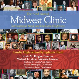 2018 Midwest Clinic: Crosby High School Symphonic Band — Eric Whitacre, Andrew Glover, Julie Giroux, Crosby High School Symphonic Band, Kevin M. Knight, Richard C. Crain, Густав Холст