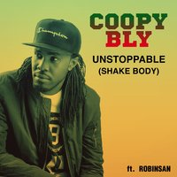 Unstoppable (Shake Body) — Coopy Bly, Robinsan