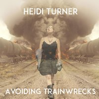Avoiding Trainwrecks - EP — Heidi Turner
