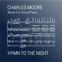 Hymn to the Night — Charles Moore