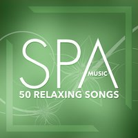 Spa Music - 50 Relaxing Songs — Listener's Choice