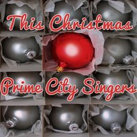 This Christmas — Prime City Singers
