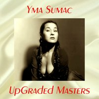 UpGraded Masters — Yma Sumac