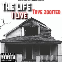 The Life I Live — Taye Zooited
