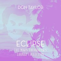 Eclipse: The Mikis Theodorakis Lounge Collection — Don Taylor