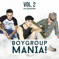 Boygroup Mania, Vol. 2 — East End Brothers
