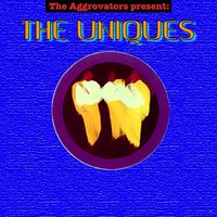 The Aggrovators Present: The Uniques — The Uniques