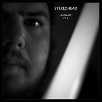 Jake Beats, Pt. 1 — Stereohead