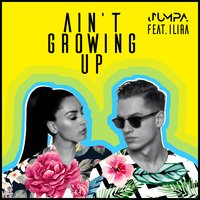 Ain't Growing Up — Jumpa feat. ILIRA