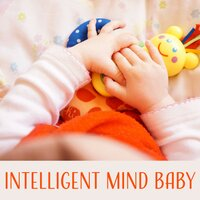Intelligent Mind Baby – Educational Songs for Baby, Music & Fun, Schubert, Pachelbel — Baby Music