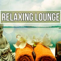 Relaxing Lounge - Sensual Massage, Soothing Music, Nature Sounds, Music for Healing Through Sound, Music for Aromatherapy, Reiki Healing, Lounge Music, Spa — Beautiful Spa Collection