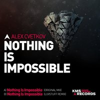 Nothing Is Impossible — Alex Cvetkov