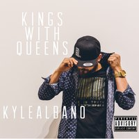Kings With Queens — KYLE ALBANO