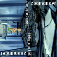 Blinking at the Brink, Leaning On the Ledge - EP — Zoomancer