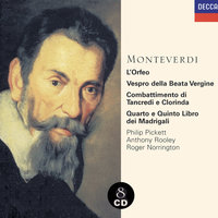 Monteverdi: 1610 Vespers/Madrigals/Orfeo — New London Consort, Philip Pickett, The Consort of Musicke, Anthony Rooley, Heinrich Schütz Choir, Roger Norrington