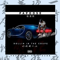 Rollin in the Coupe — Papoose