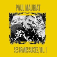 Paul Mauriat - Ses Grands Succès, Vol. 1 — Paul Mauriat