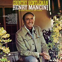 Country Gentleman — Henry Mancini & His Orchestra and Chorus