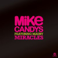 Miracles — Mike Candys feat. Maury