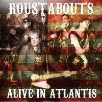 Alive in Atlantis — Roustabouts