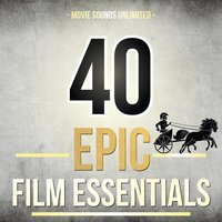 40 Epic Film Essentials — Movie Sounds Unlimited